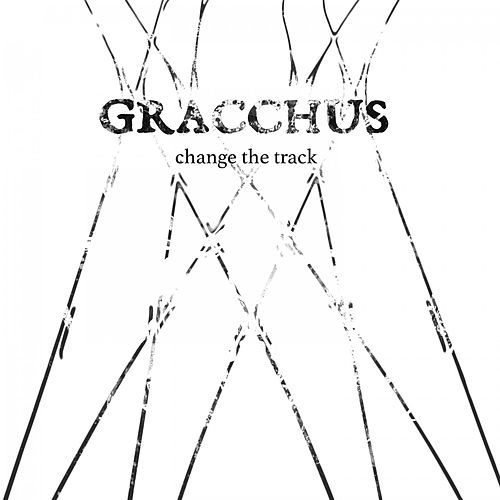 Change the Track von Gracchus