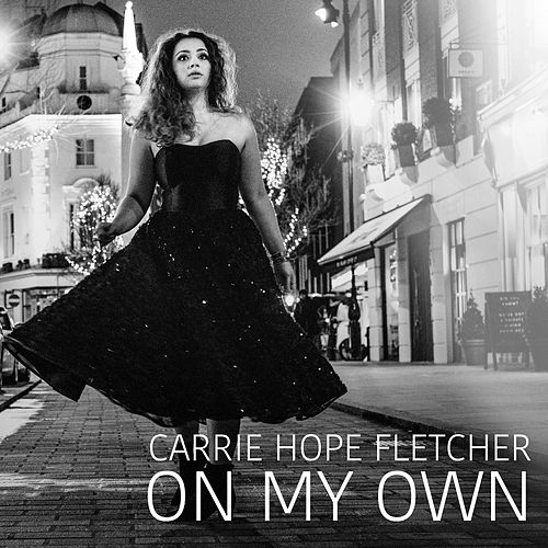 On My Own by Carrie Hope Fletcher