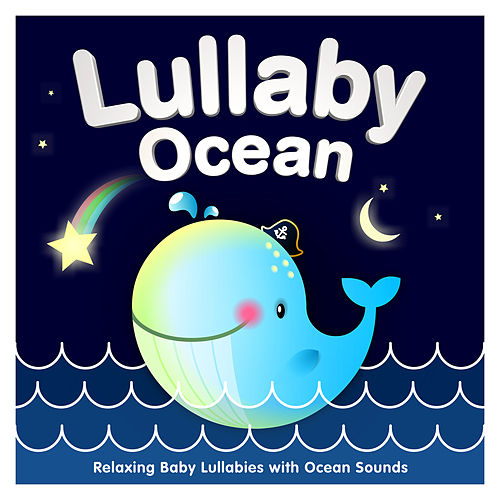 Lullaby Ocean - Relaxing Baby Lullabies with Ocean Sounds de Sleepyheadz