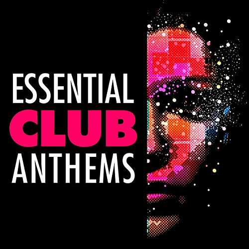 Essential Club Anthems de Various Artists