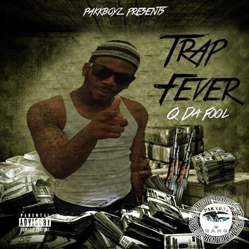 Trap Fever von Q Da Fool
