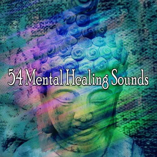 54 Mental Healing Sounds de Meditación Música Ambiente