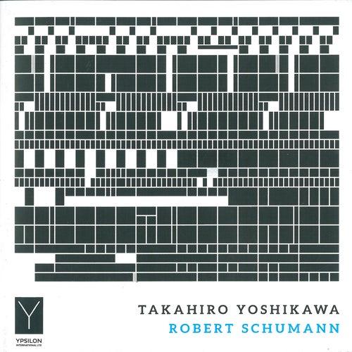 Schumann: Piano Works von Takahiro Yoshikawa