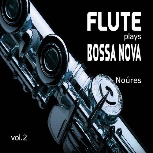 Flute Plays Bossa Nova Vol.2 de Noúres