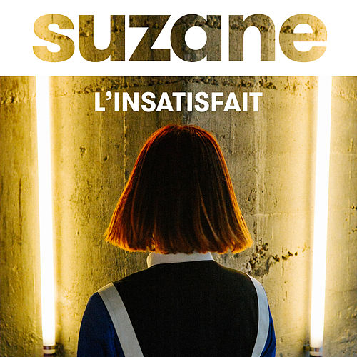 L'insatisfait - Single by Suzane