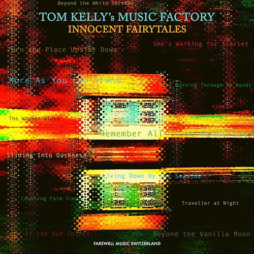 Innocent Fairytales by Tom Kelly's Music Factory