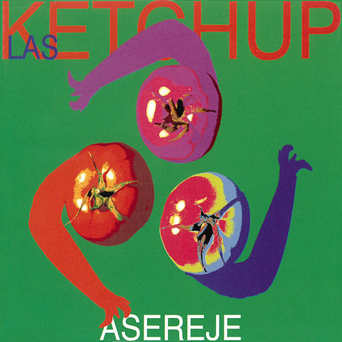 Aserejé (The Ketchup Song) by Las Ketchup