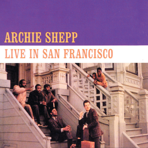 Live in San Francisco von Archie Shepp