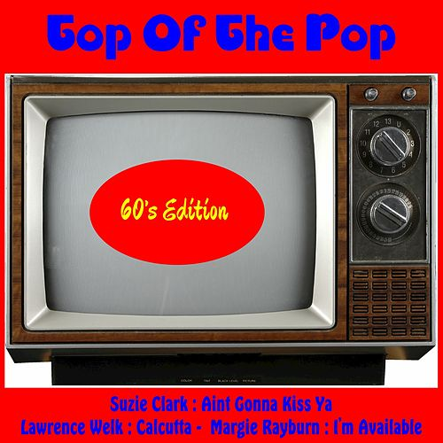 Top of the Pop, 60's Edition von Various Artists