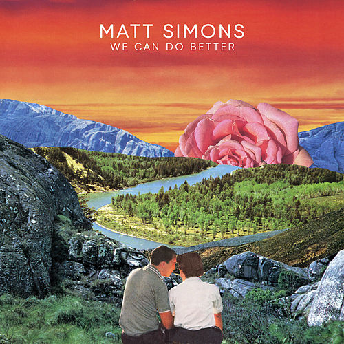 We Can Do Better by Matt Simons