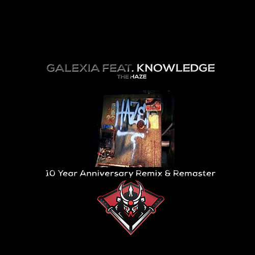 Galexia Feat. Knowledge - The Haze (Remixed & Remastered) by Galexia