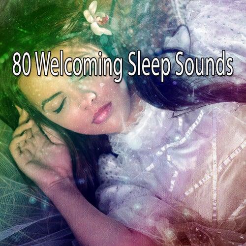 80 Welcoming Sleep Sounds von Rockabye Lullaby