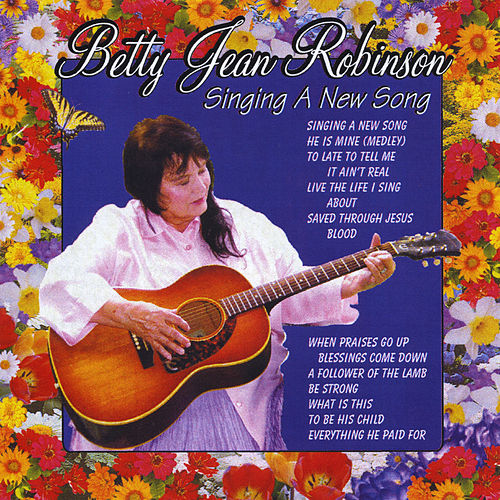 Singing a New Song von Betty Jean Robinson