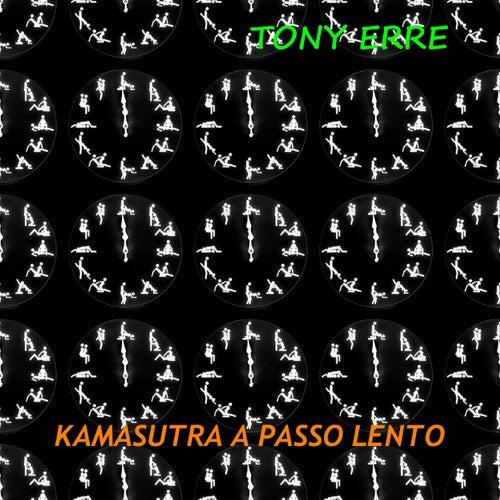 Kamasutra a passo lento by Tony Erre