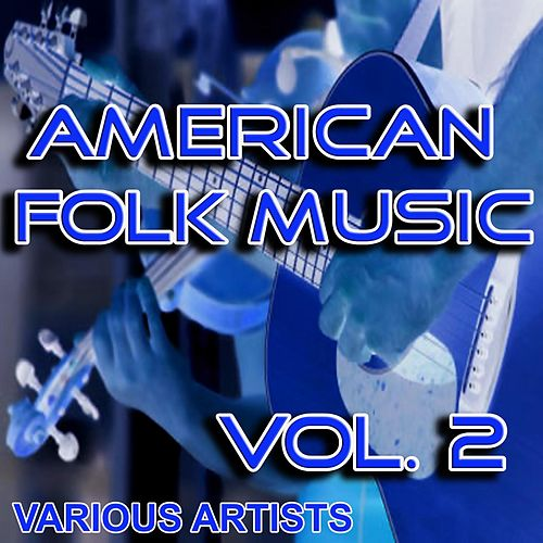 American Folk Music, Vol. 2 by Various Artists