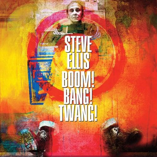 Boom! Bang! Twang! de Steve Ellis