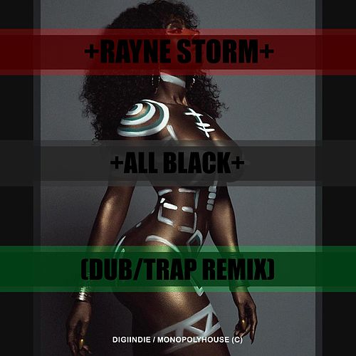 All Black (DubTrap Remix) by Rayne Storm