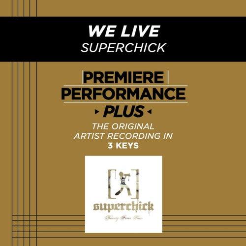 We Live (Premiere Performance Plus Track) by Superchick