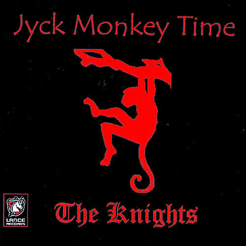 Jyck Monkey Time by The Knights