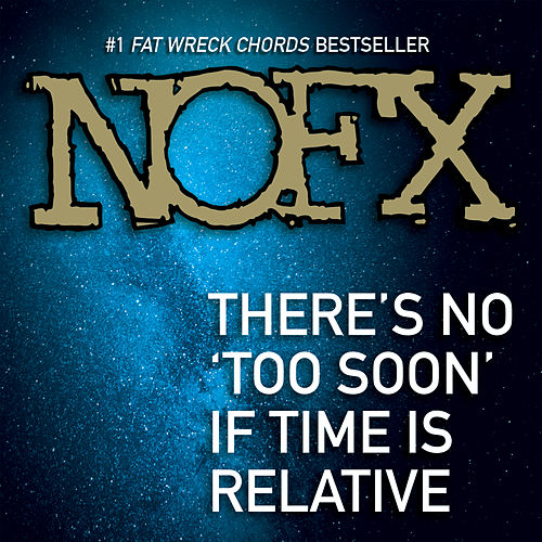 There's No 'Too Soon' If Time is Relative de NOFX