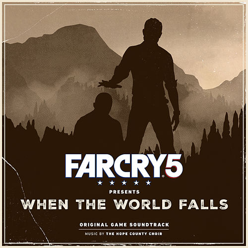 Far Cry 5 Presents: When the World Falls (Original Game Soundtrack) by The Hope County Choir