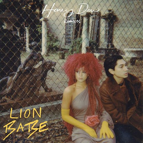 Honey Dew Remixes by Lion Babe