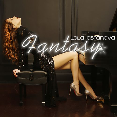Fantasy by Lola Astanova