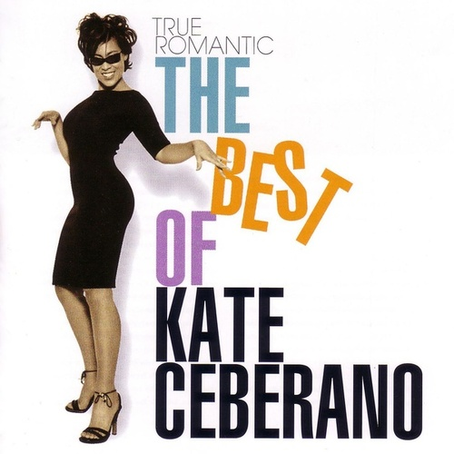 True Romantic - The Best of Kate Ceberano by Kate Ceberano