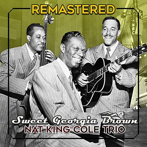 Sweet Georgia Brown by Nat King Cole