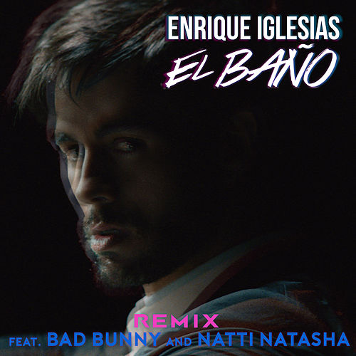 El Baño Remix de Enrique Iglesias