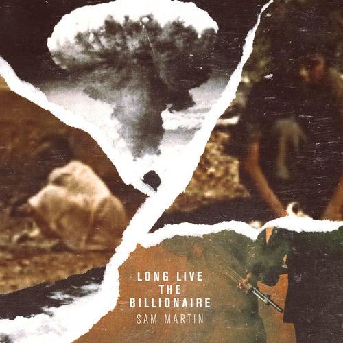 Long Live The Billionaire by Sam Martin