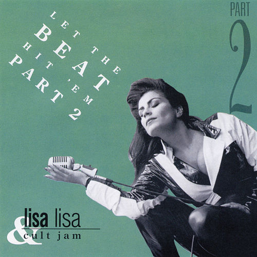Let The Beat Hit 'Em (Part 2) EP von Lisa Lisa and Cult Jam