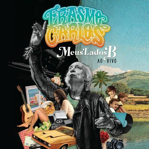 Meus Lados B (Ao Vivo) de Erasmo Carlos