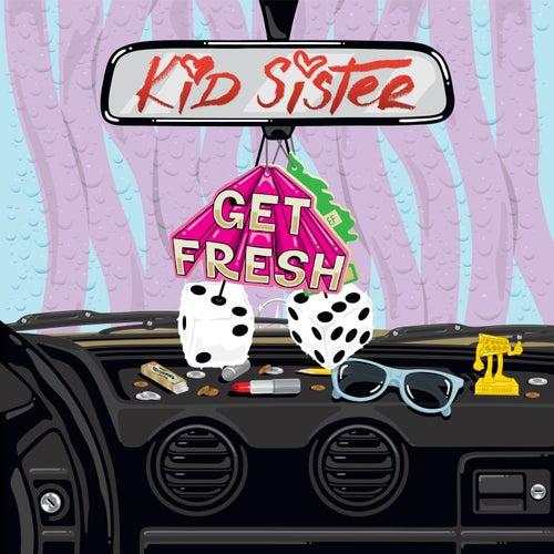 Get Fresh de Kid Sister