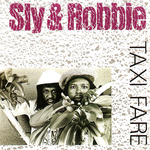 Taxi Fare de Sly and Robbie