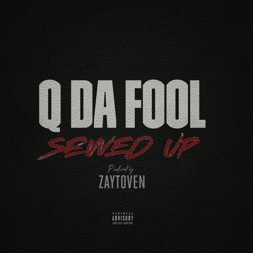 Sewed Up von Q Da Fool
