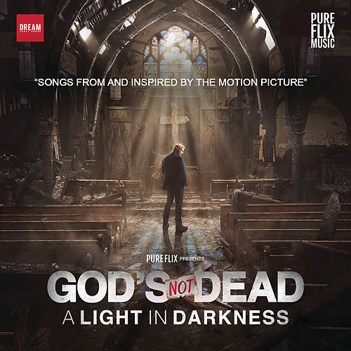 God's Not Dead:  A Light In Darkness (Songs From And Inspired By The Motion Picture) de Various Artists
