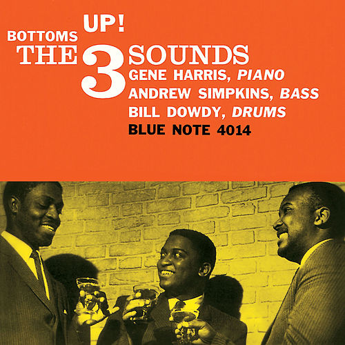 Bottoms Up! by The Three Sounds