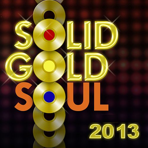 Solid Gold Soul 2013 von Various Artists