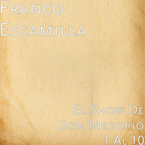 El Show de Don Medorio 1-10 de Franco Escamilla