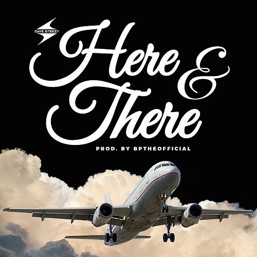 Here and There by Dave Steezy