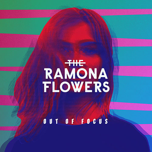 Out of Focus by The Ramona Flowers