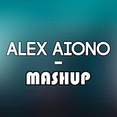Mashup by Alex Aiono