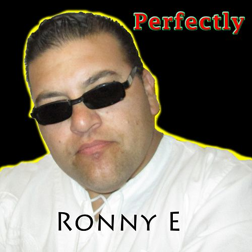 Perfectly by Ronny E