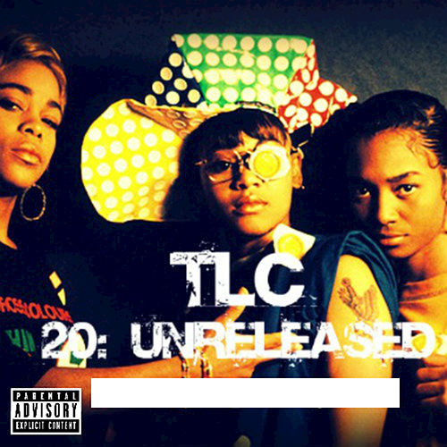 20 Unreleased van TLC