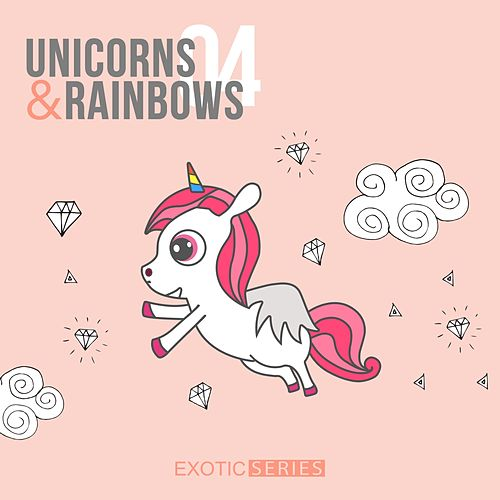 Unicorns and Rainbows 4 by Various Artists