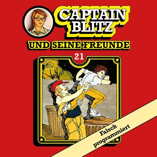 Folge 21: Falsch programmiert von Captain Blitz und seine Freunde