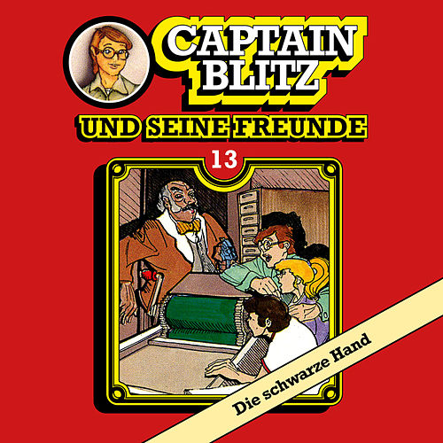 Folge 13: Die schwarze Hand von Captain Blitz und seine Freunde