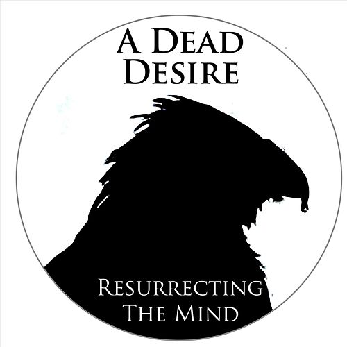 Resurrecting The Mind von A Dead Desire