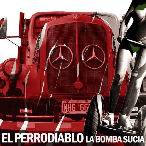 La Bomba Sucia by El Perrodiablo